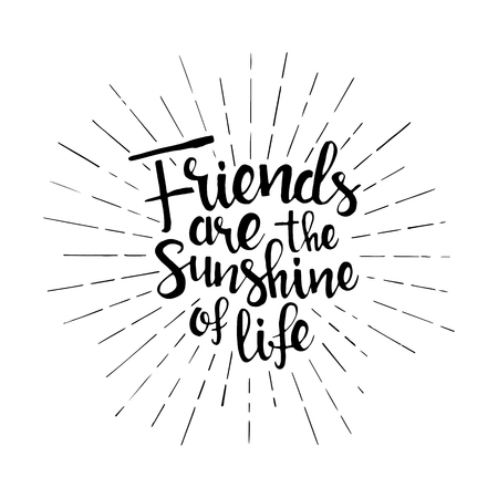 eternal life: Friends are the sunshine of life handwritten lettering. Happy friendship day greeting card. Modern vector hand drawn calligraphy with sunburst isolated on white background for your design Illustration