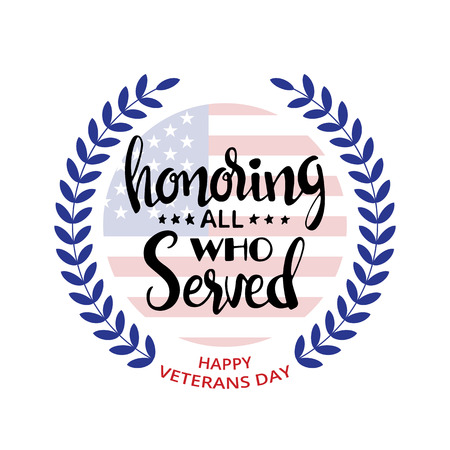 Honoring all who served handwritten lettering. Veterans Day. Modern hand drawn calligraphy with wreath and American Flag over white background for your design
