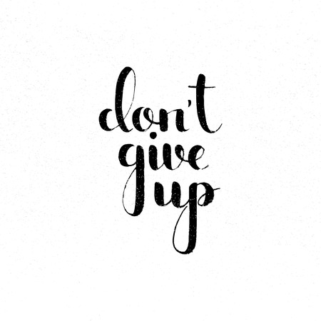 don't give up: Dont give up handwritten lettering. Illustration