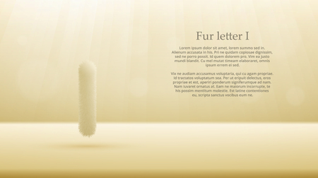 Product display or advertising concept template. Vector illustration of fur letter I over ivory color gradient studio room background for your design Illustration