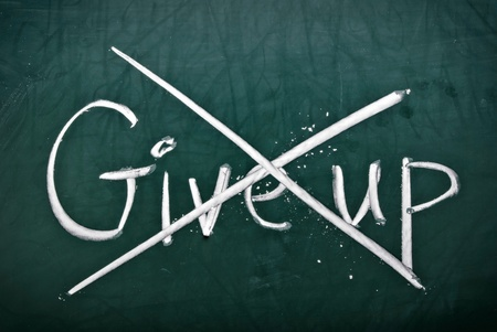 not give: Do not give up, words on blackboard