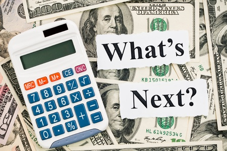 next stage: What is next about your finance, words and calculator on hundreds US notes background