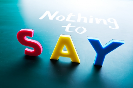nothing: Nothing to say, conceptual words on blackboard