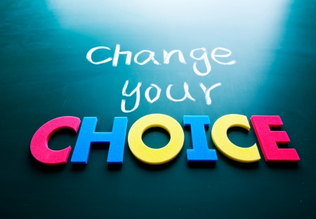 Change your choice concept, words on blackboard Stock Photo - 18254055