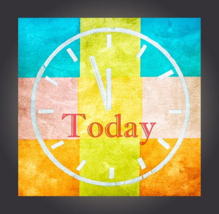 Today concept, word and drawing clock on clorful texture background photo