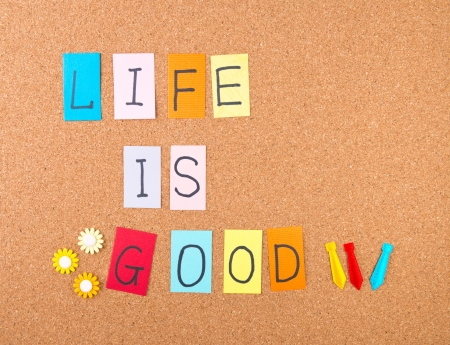 Life is good, conceptual words with decoration on cork Stock Photo - 18276749