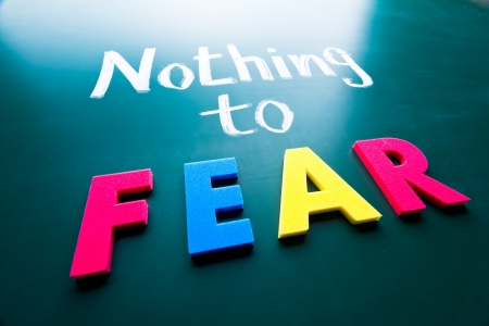 nothing: Nothing to fear, conceptual words on blackboard