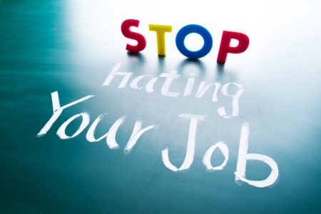 career choices: Stop hating your job concept, colorful words on blackboard Stock Photo