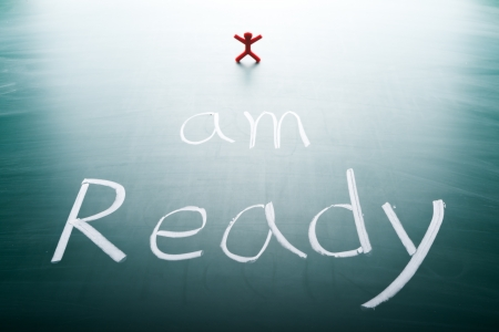 point i: I am ready, conceptual words on blackboard
