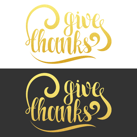 give thanks to: Give thanks phrase. Calligraphy Gift handmade. Lettering for printing on postcard. Design vintage card. Phrase for decoration and design products. Handwriting font design on two grunge backgrounds