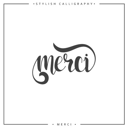 Thank you. Phrase in French handmade. Merci. Stylish, modern calligraphy. Elite calligraphy. Quote with swirls. Search for the design of brochures, posters, banners, web design. World Day of Thanks
