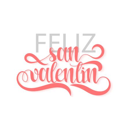 san valentin: Happy valentines day. Phrase Spanish handmade. Feliz san valentin. Stylish, modern, elite calligraphy. Quote with swirls. Phrase for design of brochures, posters, banners, web. World Day of Valentine Illustration