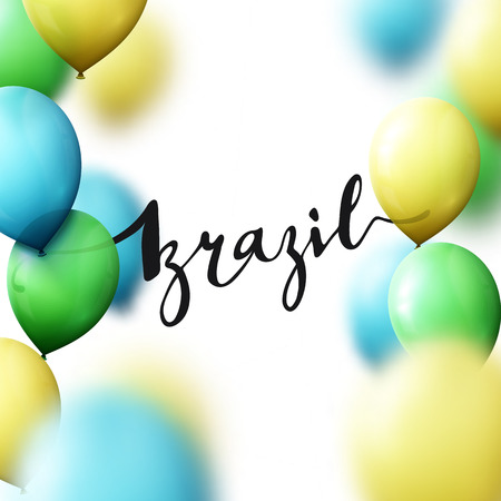 brazilian flag: Brazil inscription, calligraphy handmade, greeting for cards. Background balloons colors of Brazilian flag. Illustration