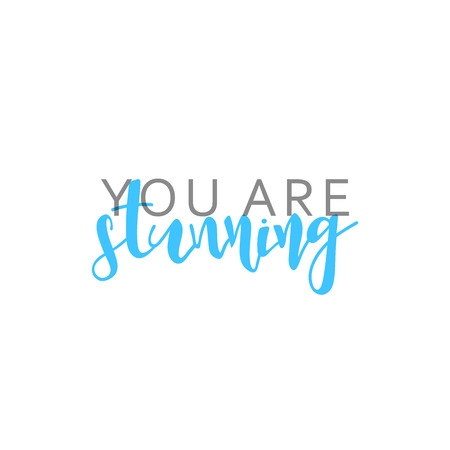 stunning: You are stunning, calligraphic inscription handmade. Greeting card template design.