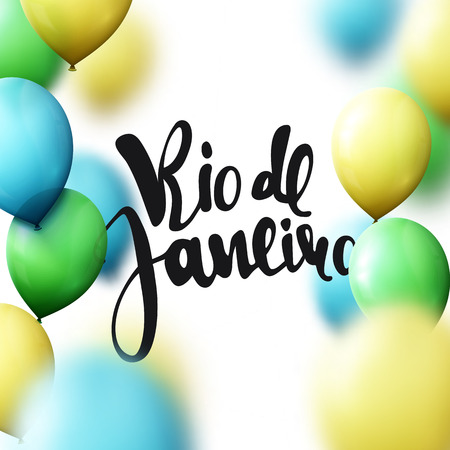 Rio de Janeiro inscription, calligraphy handmade, greeting for cards. Background balloons colors of Brazilian flag.