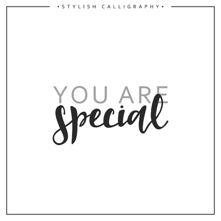 demanding: Calligraphy isolated on white background inscription phrase, you are special. Illustration