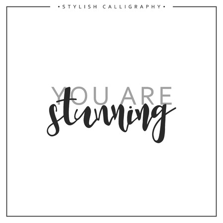nude outdoors: Calligraphy isolated on white background inscription phrase, you are stunning.