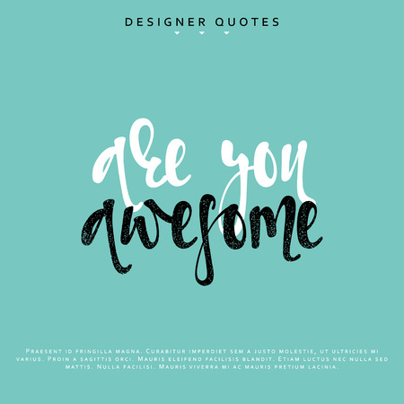 You are awesome inscription. Hand drawn calligraphy, lettering motivation poster. Modern brush calligraphy. vector illustration
