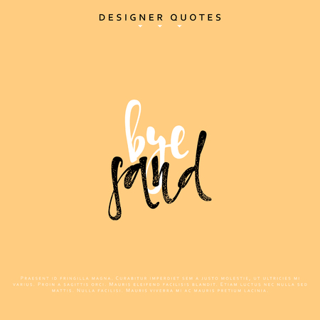 Bye sand inscription. Hand drawn calligraphy, lettering motivation poster. Modern brush calligraphy. Isolated phrase vector illustration.