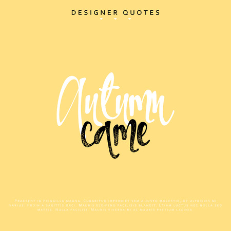 awaiting: Autumn came inscription. Hand drawn calligraphy, lettering motivation poster. Modern brush calligraphy. Isolated phrase vector illustration.