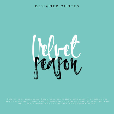 Velvet season inscription. Hand drawn calligraphy, lettering motivation poster. Modern brush calligraphy. Isolated phrase vector illustration.
