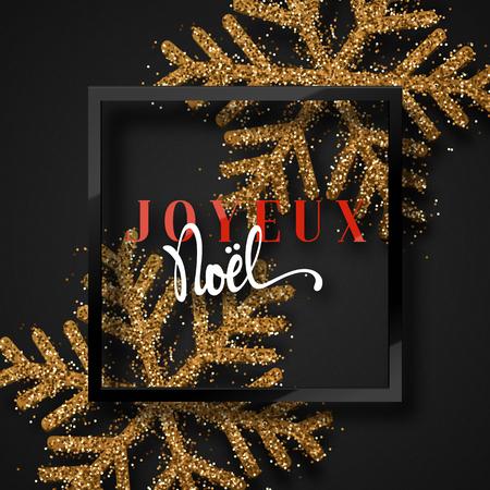 joyeux: Merry Christmas. French inscription. Joyeux Noel. Christmas background, with beautiful bright snowflakes realistic shine glitter. Framed calligraphy handmade. Xmas holidays poster, greeting card. Illustration