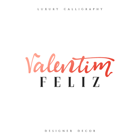 Happy Valentines Day. lettering Portuguese handmade. Feliz Valentim. Stylish, modern, luxury calligraphy. Phrase for design of brochures, posters, banners, web. World festival of love Ilustração