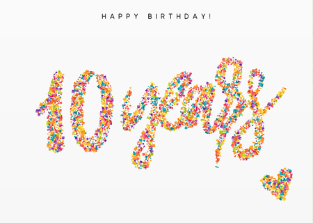 rainbow colors: Ten years, lettering sign from confetti. Holiday Happy birthday. Vector illustration. Illustration
