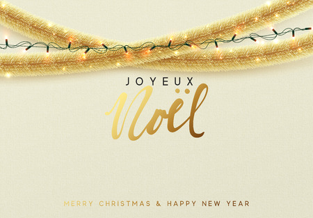 francais: Glowing Christmas background. French text Joyeux Noel. Design traditional Christmas decorations, golden tinsel, bright light garlands. Xmas holiday, vector greeting card