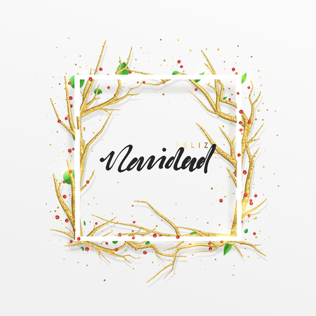 Spanish text Feliz Navidad. Merry Christmas greeting cards. Xmas background with decor elements golden branches from trees. Elegant Holiday Frame.