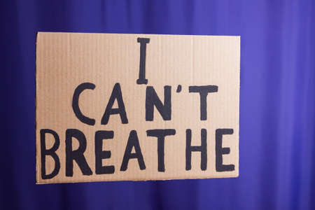 I Can't Breathe. Text message for protest action. Stop violence. Inscription