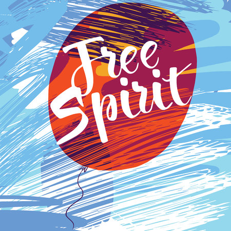 free spirit: Free spirit card or poster.  lettering. Modern brush calligraphy on the background of the air balloon. Free spirit phrase. Good for posters, t-shirt prints, cards