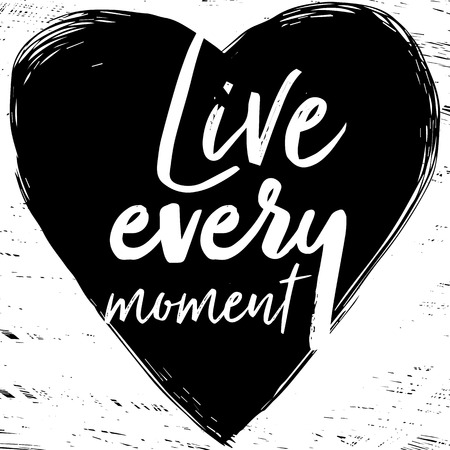 Quote Live every moment. Fashionable calligraphy. Vector illustration on black and white illustrated heart. Motivation and inspiration. Elements for design. Youth greeting. Иллюстрация