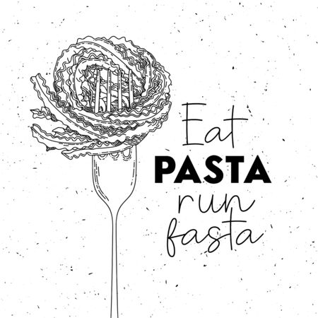 Eat pasta run fasta vector hand drawn lettering with pasta and fork. Motivational sport quote illustration. T shirt, poster, banner typography design. Sketch inscription with slang.