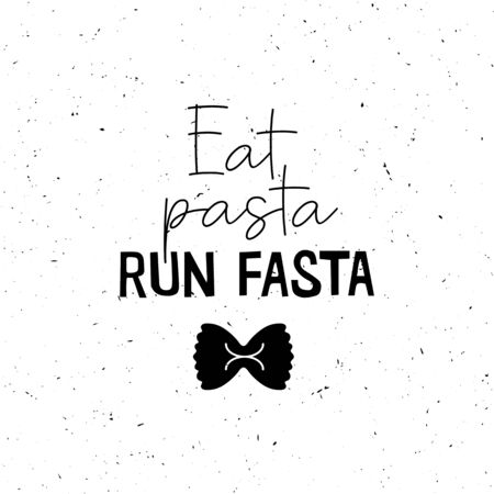 Eat pasta run fasta vector hand drawn lettering with pasta. Motivational sport quote illustration. T shirt, poster, banner typography design. Sketch inscription with slang.