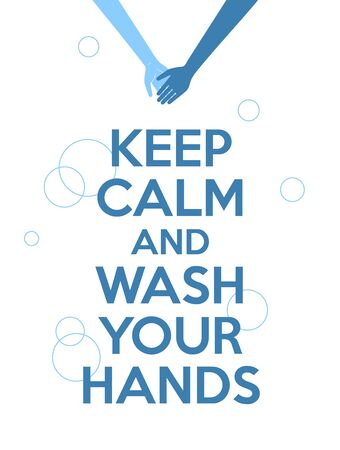 Illustrated poster,  with text keep calm and wash your hands Color vector illustration how to avoid the virus, infection, disease and pandemic..