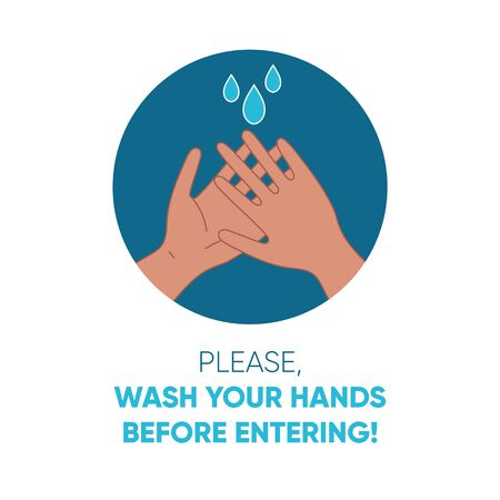 Illustrated poster,  with text Please, wash your hands before entering Color vector illustration how to avoid the virus, infection, disease and pandemic.