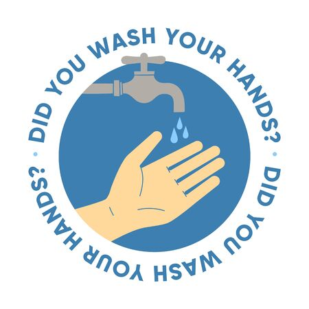 Illustrated poster,  with question Did you wash your hands Color vector emblem how to avoid the virus, infection, disease and pandemic.