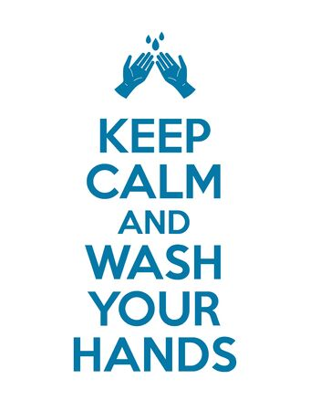 Illustrated poster,  with text keep calm and wash your hands. Color vector illustration how to avoid the virus, infection, disease and pandemic.. Çizim