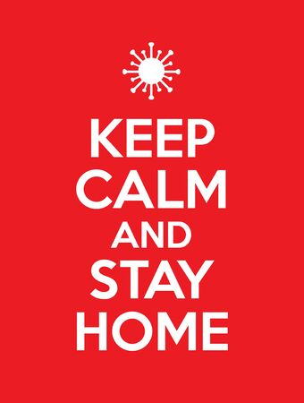 Illustrated poster;  with text keep calm and stay home. Color vector illustration how to avoid the virus; infection; disease and pandemic.
