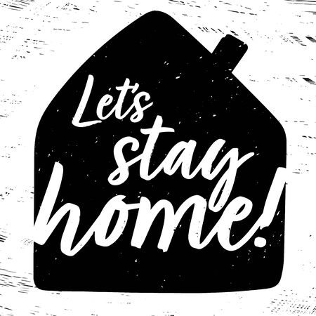 Let's stay home quote Vector illustration. Hand drawing illustration. Иллюстрация