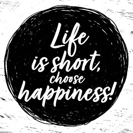 Life is short choose happiness quote Vector illustration. Hand drawing illustration. Иллюстрация