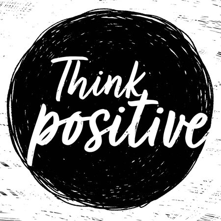Think positive quote Vector illustration. Hand drawing illustration.