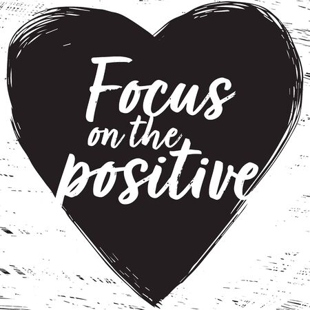Focus on the positive quote Vector illustration. Hand drawing illustration.