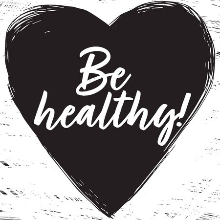Be healthy quote Vector illustration. Hand drawing illustration.