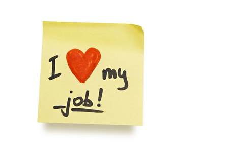 yellow adhesive note on white background with i love my job note photo