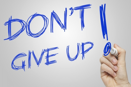 don't: Don t give up