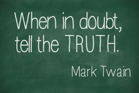 twain: famous Mark Twain quote When in doubt, tell the truth on blackboard