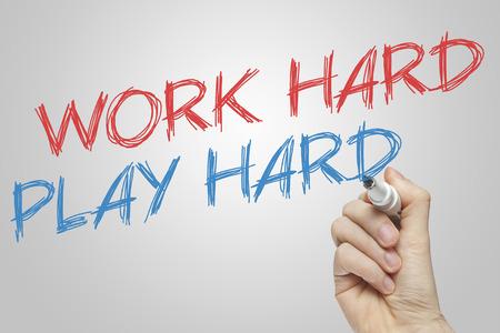 harder: Work hard Play hard on a whiteboard