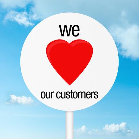 我々 当社顧客中心概念サインが大好き